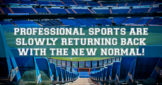 Professional Sports are Slowly Returning Back with the New Normal!